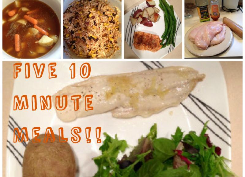 Five 10 minute Meals!