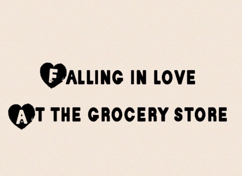 Falling in love at the grocery store
